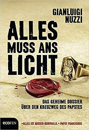 Cover Gianluigi Nuzzi: Alles muss ans Licht. Das geheime Dossier über den Kreuzweg des Papstes